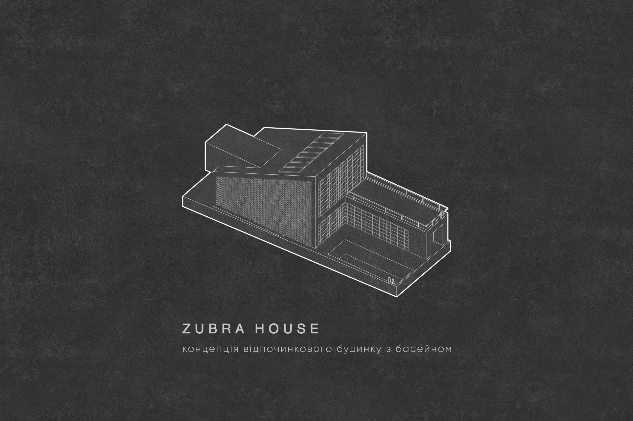 ZUBRA house